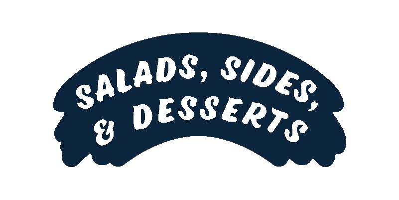 Salads, Sides & Desserts
